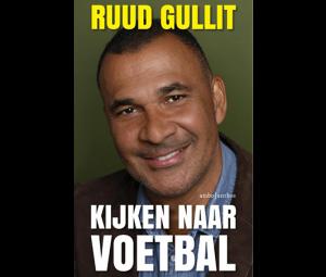 Kijken naar Voetbal - Ruud Gullit