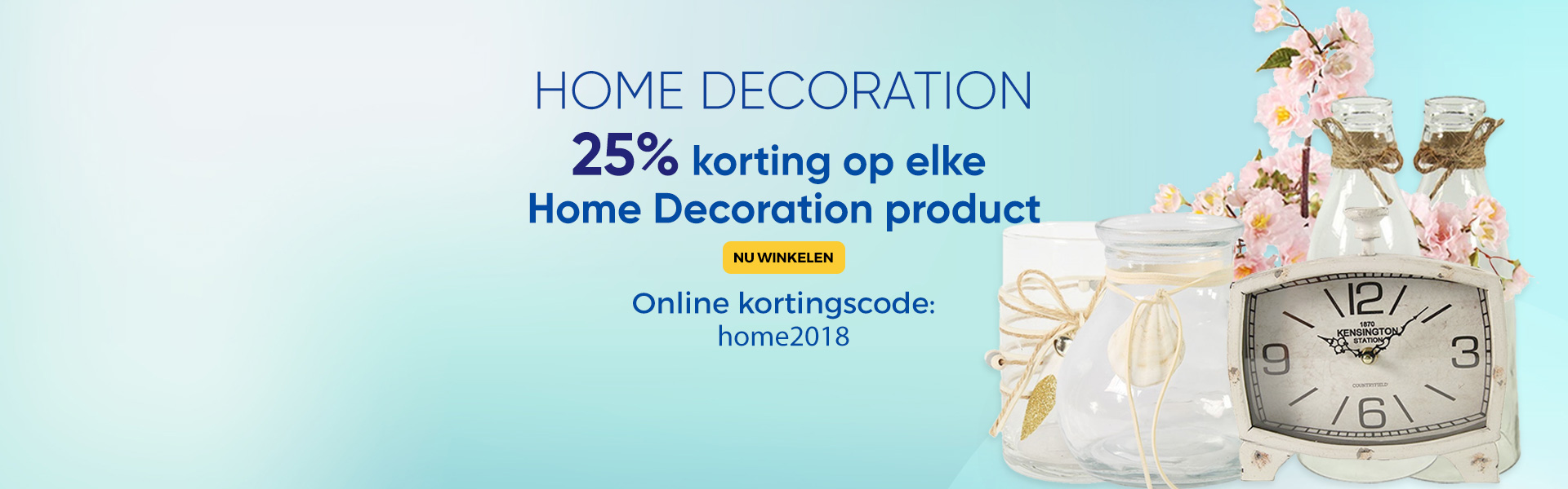 Home Decoration 25% korting
